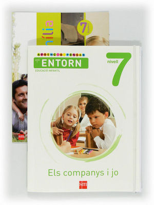 APRENC A PENSAR AMB L'ENTORN: ELS COMPANYS I JO. NIVELL 7. EDUCACIÓ INFANTIL