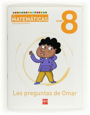 APRENDO A PENSAR CON LAS MATEMÁTICAS: LAS PREGUNTAS DE OMAR. NIVEL 8. EDUCACIÓN INFANTIL