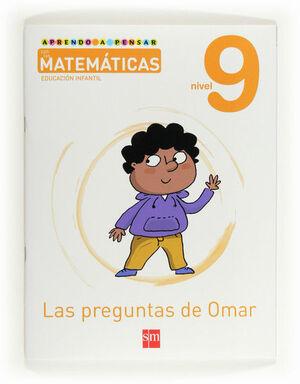 APRENDO A PENSAR CON LAS MATEMÁTICAS: LAS PREGUNTAS DE OMAR. NIVEL 9. EDUCACIÓN INFANTIL