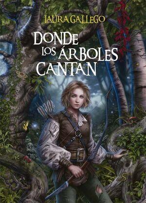 DONDE LOS ÁRBOLES CANTAN [EDICIÓN LIMITADA]
