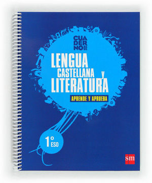 LENGUA CASTELLANA Y LITERATURA. 1 ESO. APRENDE Y APRUEBA. CUADERNO