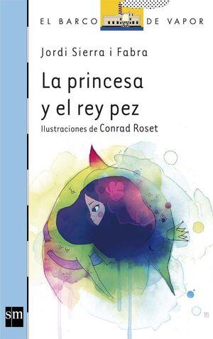 LA PRINCESA Y EL REY PEZ