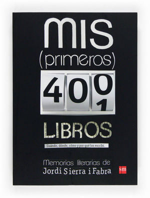 MIS (PRIMEROS) 400 LIBROS: MEMORIAS LITERARIAS DE JORDI SIERRA I FABRA