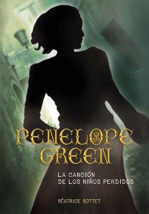 PENELOPE GREEN. LA CANCIÓN DE LOS NIÑOS PERDIDOS