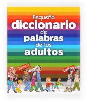 PEQUEÑO DICCIONARIO DE PALABRAS DE LOS ADULTOS