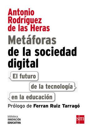 METÁFORAS DE LA SOCIEDAD DIGITAL: EL FUTURO DE LA TECNOLOGÍA EN LA EDUCACIÓN