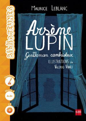 ARSÈNE LUPIN, GENTLEMAN CAMBRIOLEUR. NIVEAU 5 [A1-A2]
