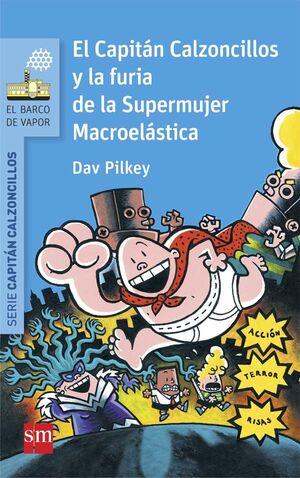 EL CAPITÁN CALZONCILLOS Y LA FURIA DE LA SUPERMUJER MACROELÁSTICA