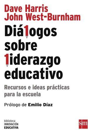 DIÁLOGOS SOBRE LIDERAZGO EDUCATIVO: RECURSOS E IDEAS PRÁCTICAS PARA LA ESCUELA