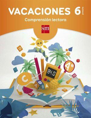 VACACIONES: COMPRENSIÓN LECTORA. 6 EDUCACIÓN PRIMARIA