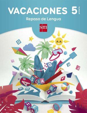 VACACIONES: REPASO DE LENGUA. 5 EDUCACIÓN PRIMARIA