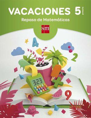 VACACIONES: REPASO DE MATEMÁTICAS. 5 EDUCACIÓN PRIMARIA