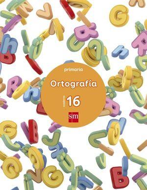 CUADERNO 16 DE ORTOGRAFÍA. PRIMARIA