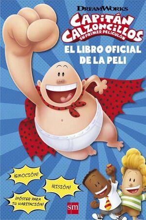 CAPITÁN CALZONCILLOS: SU PRIMER PELICULÓN. EL LIBRO OFICIAL DE LA PELI