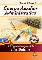 CUERPO AUXILIAR ADMINISTRATIVO DE LA COMUNIDAD AUTÓNOMA DE LAS ILLES BALEARS. TEMARIO VOLUMEN II