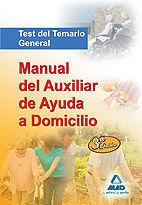 MANUAL DEL AUXILIAR DE AYUDA A DOMICILIO. TEST DEL TEMARIO GENERAL