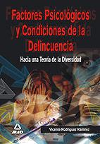 FACTORES PSICOLÓGICOS Y CONDICIONES DE LA DELINCUENCIA. HACIA UNA TEORÍA DE LA DIVERSIDAD