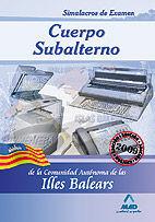 CUERPO SUBALTERNOS DE LA COMUNIDAD AUTÓNOMA DE LAS ILLES BALEARS. SIMULACROS DE EXAMEN