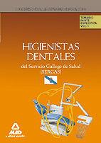 HIGIENISTAS DENTALES DEL SERVICIO GALLEGO DE SALUD (SERGAS). TEMARIO PARTE ESPECÍFICA. VOLUMEN I