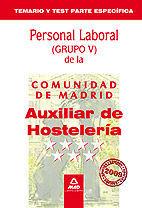 AUXILIAR DE HOSTELERÍA PERSONAL LABORAL DE LA COMUNIDAD DE MADRID. TEMARIO Y TEST PARTE ESPECÍFICA