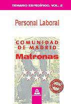 MATRONAS PERSONAL LABORAL DE LA COMUNIDAD DE MADRID. TEMARIO ESPECÍFICO. VOLUMEN II