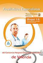 FACULTATIVOS ESPECIALISTAS DEL CONSORCIO HOSPITAL GENERAL UNIVERSITARIO DE VALENCIA. TEMARIO COMÚN VOLUMEN II BLOQUE 1 B. CONOCIMIENTOS GENERALES: SIS