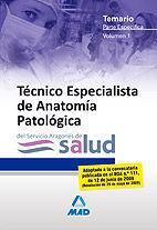 TÉCNICOS ESPECIALISTAS DE ANATOMÍA PATOLÓGICA DEL SERVICIO ARAGONÉS DE SALUD. TEMARIO PARTE ESPECÍFICA VOIUMEN I