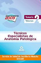TÉCNICOS ESPECIALISTAS DE ANATOMÍA PATOLÓGICA DEL SERVICIO DE SALUD DE CASTILLA-LA MANCHA (SESCAM). TEMARIO ESPECÍFICO VOLUMEN II