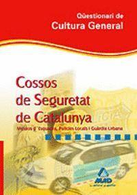 QÜESTIONARI DE CULTURA GENERAL DELS COSSOS DE SEGURETAT DE CATALUNYA (GUÀRDIA URBANA I MOSSOS D¿ESQUADRA). 2ª EDICIÓN