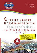 COS DE GESTIÓ D¿ADMINISTRACIÓ DE LA GENERALITAT DE CATALUNYA. ESCALA DE GESTIÓ D¿ADMINISTRACIÓ GENERAL. PART GENERAL. TEST