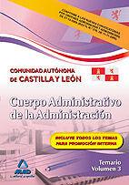CUERPO ADMINISTRATIVO DE LA ADMINISTRACIÓN DE LA COMUNIDAD AUTÓNOMA DE CASTILLA Y LEÓN. TEMARIO VOLUMEN III