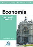 CUERPO DE PROFESORES DE ENSEÑANZA SECUNDARIA. ECONOMÍA. PROGRAMACIÓN DIDÁCTICA
