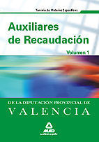 AUXILIARES DE RECAUDACIÓN DE LA DIPUTACIÓN PROVINCIAL DE VALENCIA. TEMARIO DE MATERIAS ESPECÍFICAS. VOLUMEN 1.