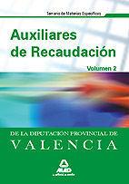 AUXILIARES DE RECAUDACIÓN DE LA DIPUTACIÓN PROVINCIAL DE VALENCIA. TEMARIO DE MATERIAS ESPECÍFICAS. VOLUMEN 2.