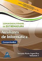 AUXILIARES DE INFORMÁTICA DE LA COMUNIDAD AUTÓNOMA DE EXTREMADURA. TEMARIO PARTE ESPECÍFICA VOL.I