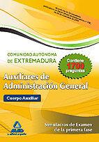 AUXILIARES DE ADMINISTRACIÓN GENERAL DE LA COMUNIDAD AUTÓNOMA DE EXTREMADURA. SIMULACROS DE EXAMEN DE LA PRIMERA FASE