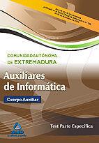 AUXILIARES DE INFORMÁTICA DE LA COMUNIDAD AUTÓNOMA DE EXTREMADURA. TEST PARTE ESPECÍFICA