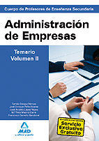 CUERPO DE PROFESORES DE ENSEÑANZA SECUNDARIA. ADMINISTRACIÓN DE EMPRESAS. TEMARIO. VOLUMEN II