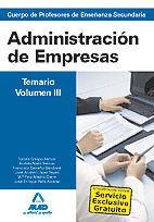 CUERPO DE PROFESORES DE ENSEÑANZA SECUNDARIA. ADMINISTRACIÓN DE EMPRESAS. TEMARIO. VOLUMEN III