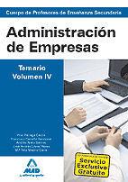 CUERPO DE PROFESORES DE ENSEÑANZA SECUNDARIA. ADMINISTRACIÓN DE EMPRESAS. TEMARIO. VOLUMEN IV