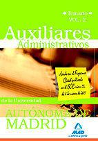 AUXILIARES ADMINISTRATIVOS DE LA UNIVERSIDAD AUTÓNOMA DE MADRID. TEMARIO VOLUMEN II.