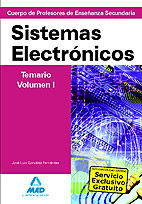 CUERPO DE PROFESORES DE ENSEÑANZA SECUNDARIA. SISTEMAS ELECTRÓNICOS. TEMARIO. VOLUMEN I