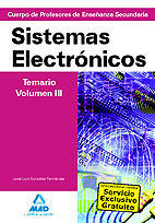 CUERPO DE PROFESORES DE ENSEÑANZA SECUNDARIA. SISTEMAS ELECTRÓNICOS. TEMARIO. VOLUMEN III