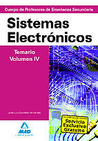 CUERPO DE PROFESORES DE ENSEÑANZA SECUNDARIA. SISTEMAS ELECTRÓNICOS. TEMARIO. VOLUMEN IV
