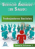 TRABAJADORES SOCIALES DEL SERVICIO ANDALUZ DE SALUD. TEMARIO. VOLUMEN I.