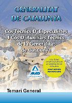 COS TÈCNICS D¿ESPECIALISTES I COS D¿AUXILIARS TÈCNICS DE LA GENERALITAT DE CATALUNYA. TEMARI GENERAL