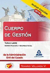 CUERPO DE GESTIÓN DE LA ADMINISTRACIÓN CIVIL DEL ESTADO. TEMARIO. VOLUMEN VI. TURNO LIBRE. GESTIÓN FINANCIERA Y SEGURIDAD SOCIAL