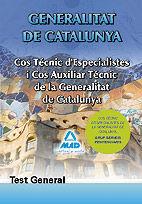 COS TÈCNICS D¿ESPECIALISTES I COS D¿AUXILIARS TÈCNICS DE LA GENERALITAT DE CATALUNYA. TEST GENERAL