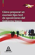 COMO PREPARAR UN EXAMEN TIPO TEST DE OPOSICIONES DEL GOBIERNO VASCO