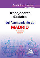 TRABAJADORES SOCIALES DEL AYUNTAMIENTO DE MADRID. TEMARIO GRUPO II (PARTE ESPECÍFICA) VOLUMEN I